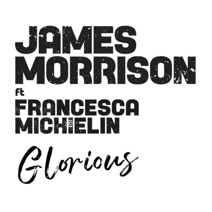 GLORIOUS by James Morrison ft Francesca Michielin