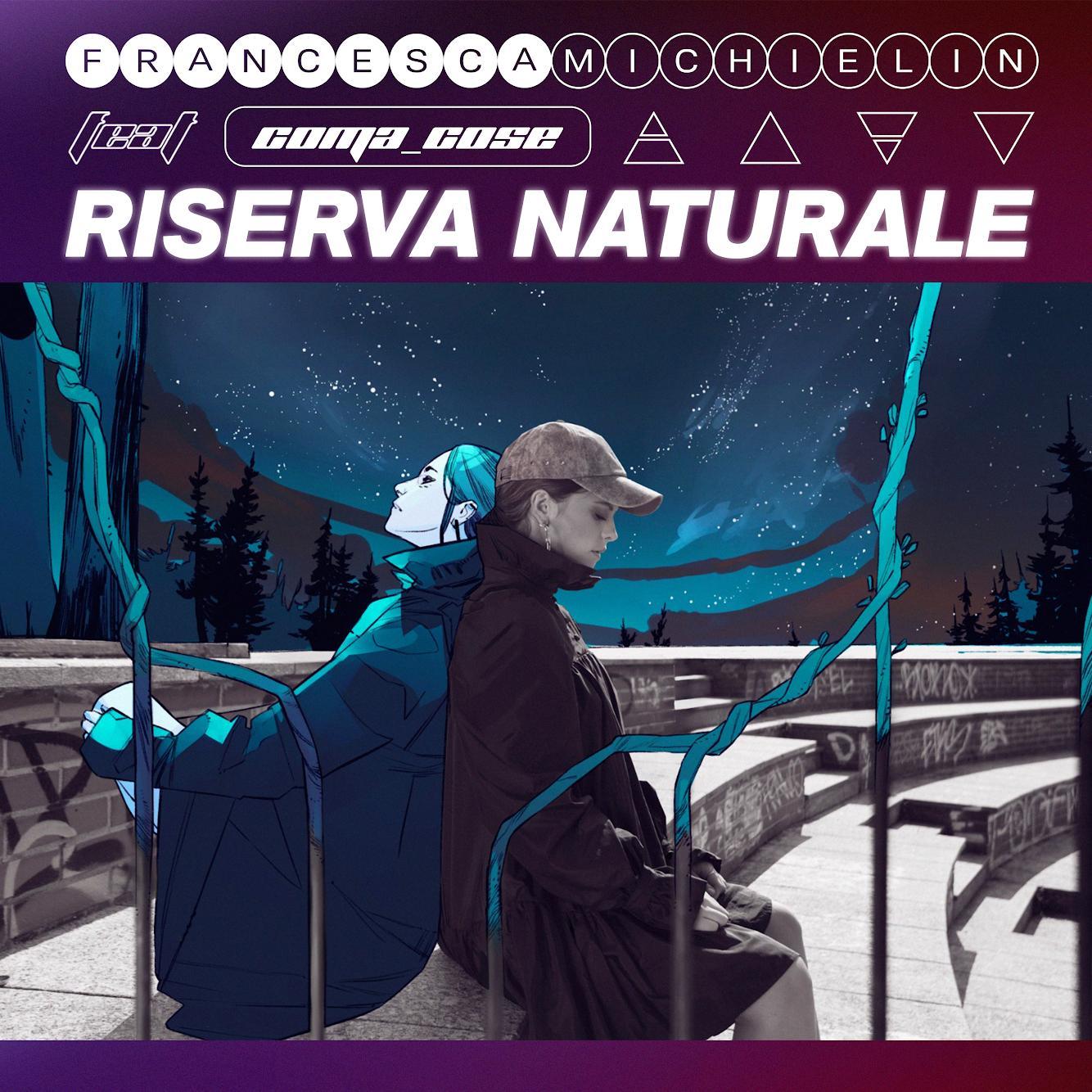 RISERVA NATURALE feat  Coma_Cose